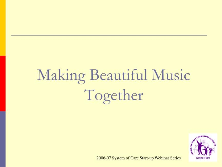 Making Beautiful Music Together