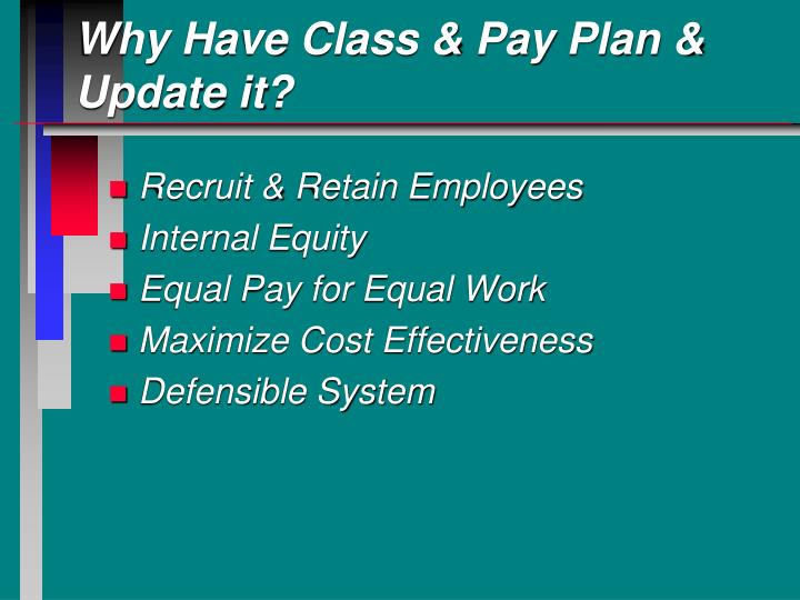 Why Have Class & Pay Plan & Update it?