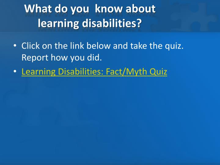 What do you  know about learning disabilities?