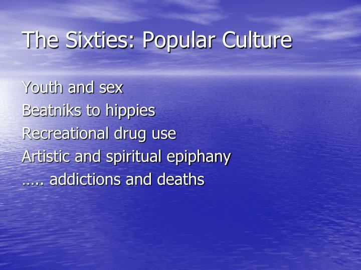The Sixties: Popular Culture