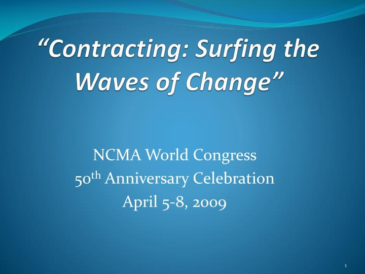 Contracting surfing the waves of change