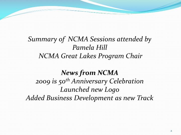 Summary of  NCMA Sessions attended by