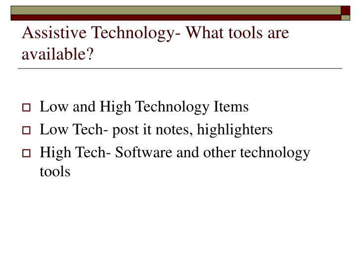 Assistive Technology- What tools are available?