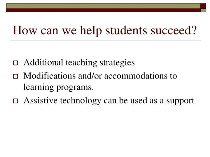 How can we help students succeed?