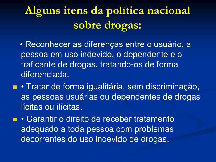 Alguns itens da política nacional sobre drogas: