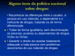 alguns itens da pol tica nacional sobre drogas
