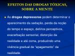 efeitos das drogas t xicas sobre a mente