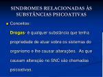 sindromes relacionadas s subst ncias psicoativas