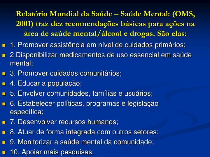 Relatório Mundial da Saúde – Saúde Mental: (OMS,