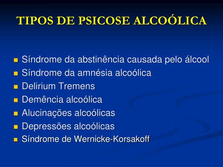 TIPOS DE PSICOSE ALCOÓLICA
