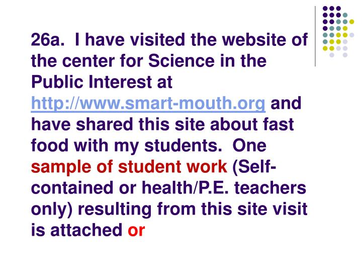 26a.  I have visited the website of the center for Science in the Public Interest at
