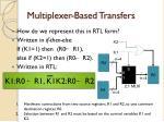 multiplexer based transfers1