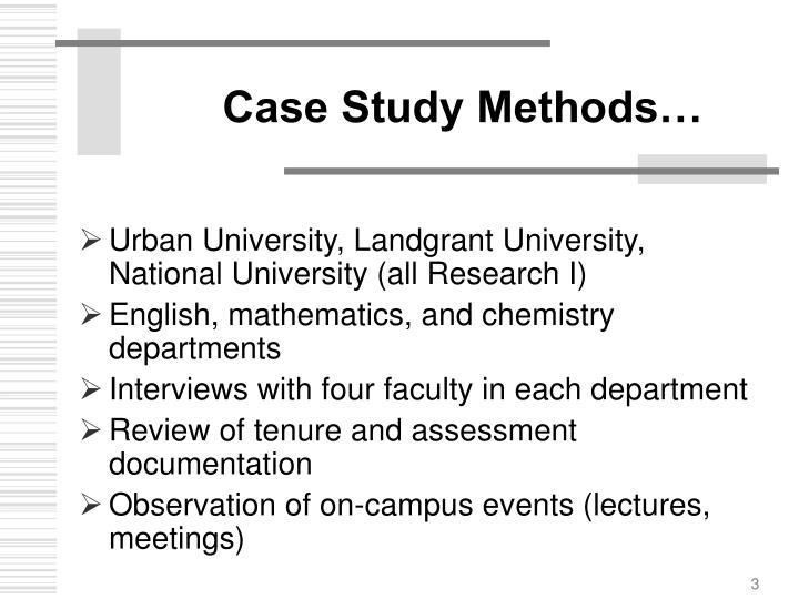 Case Study Methods…