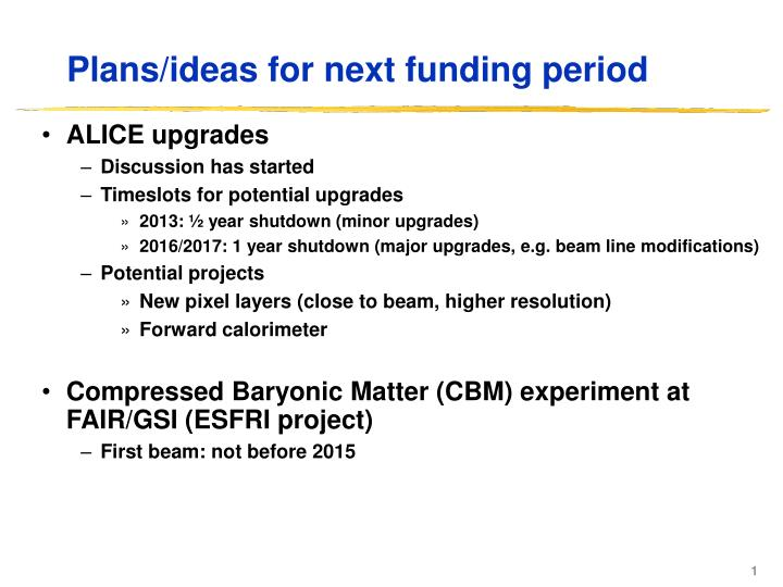 Plans ideas for next funding period