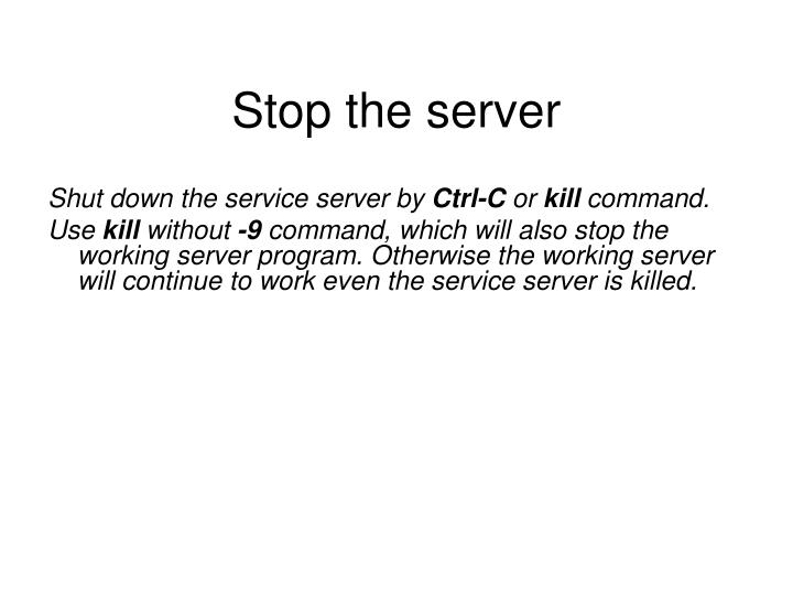 Stop the server