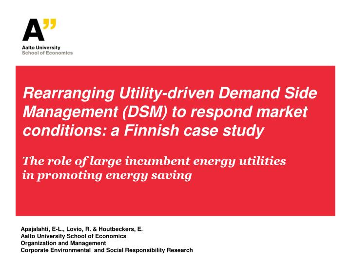 Rearranging Utility-driven Demand Side Management (DSM) to respond market conditions: a Finnish case...