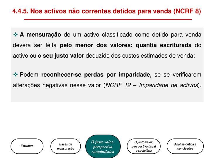 4.4.5. Nos activos não correntes detidos para venda (NCRF 8)