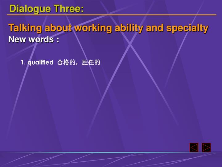 Dialogue Three:
