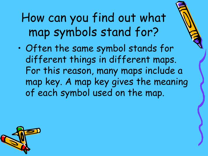 How can you find out what map symbols stand for?