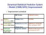 dynamical statistical prediction system model cwb gfs improvement
