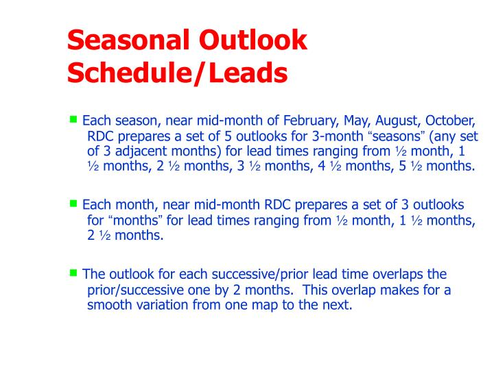 Seasonal Outlook Schedule/Leads