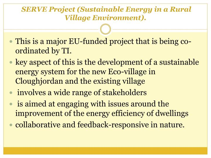 SERVE Project (Sustainable Energy in a Rural Village Environment).