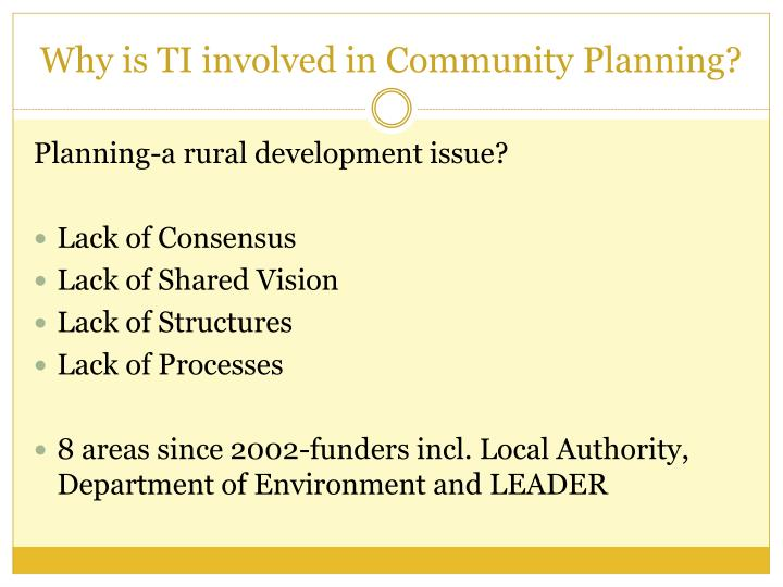 Why is TI involved in Community Planning?