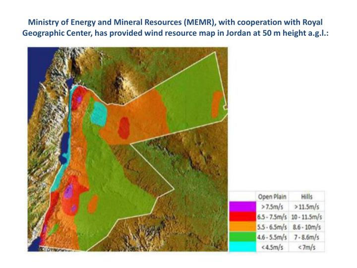 Ministry of Energy and Mineral Resources (MEMR), with cooperation with Royal Geographic Center, has provided wind resource map in Jordan at 50 m height a.g.l.: