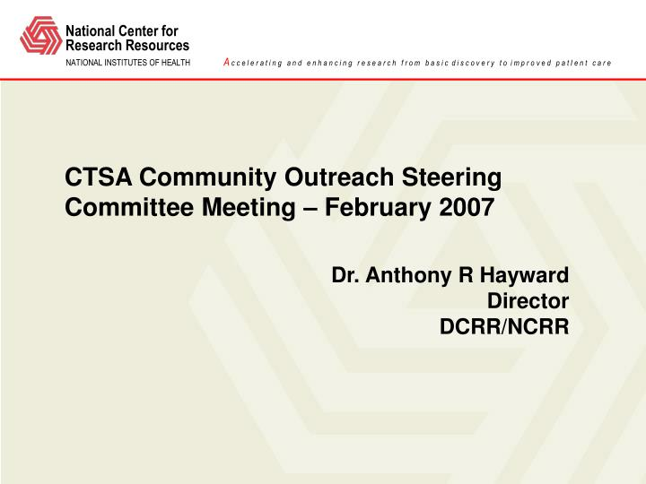 Ctsa community outreach steering committee meeting february 2007