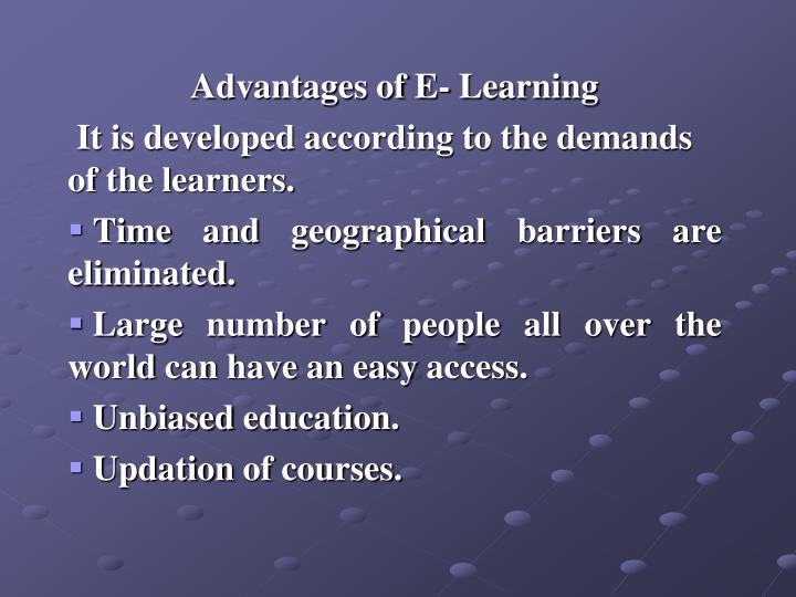 Advantages of E- Learning
