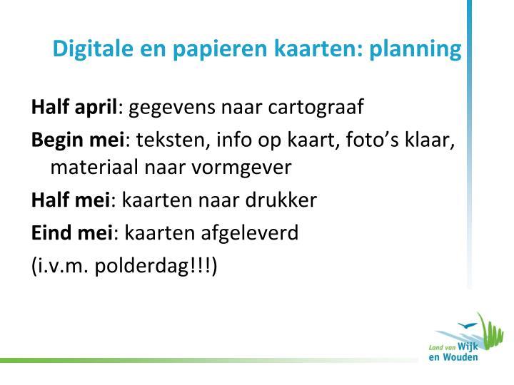 Digitale en papieren kaarten: planning
