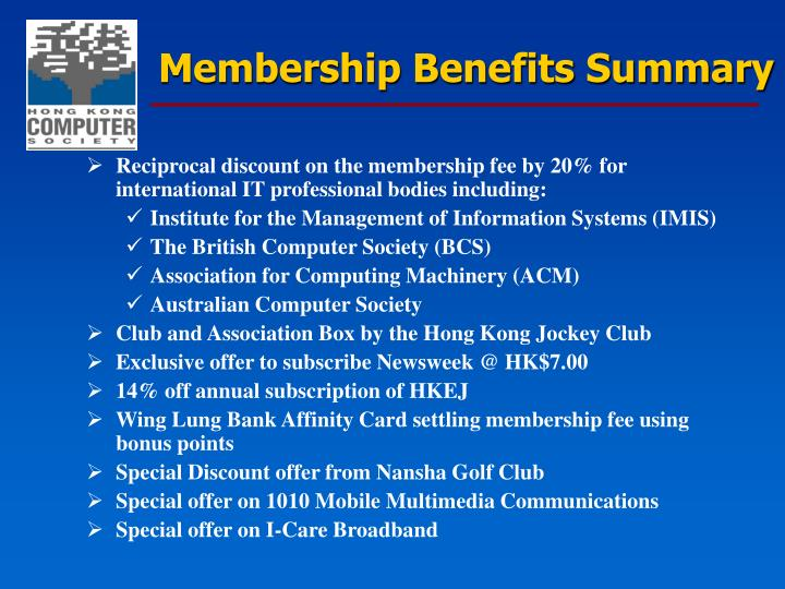 Reciprocal discount on the membership fee by 20% for international IT professional bodies including: