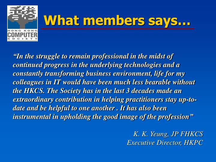 What members says…