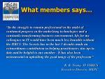 what members says