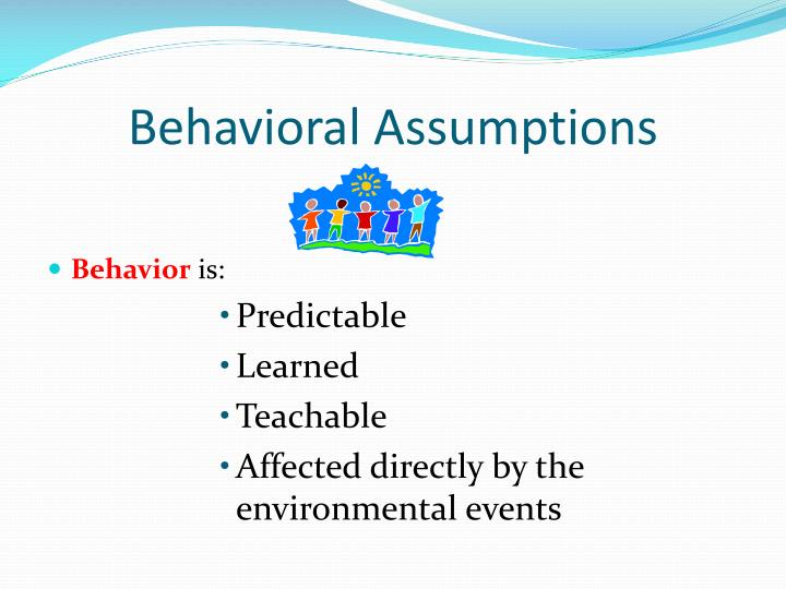 Behavioral Assumptions