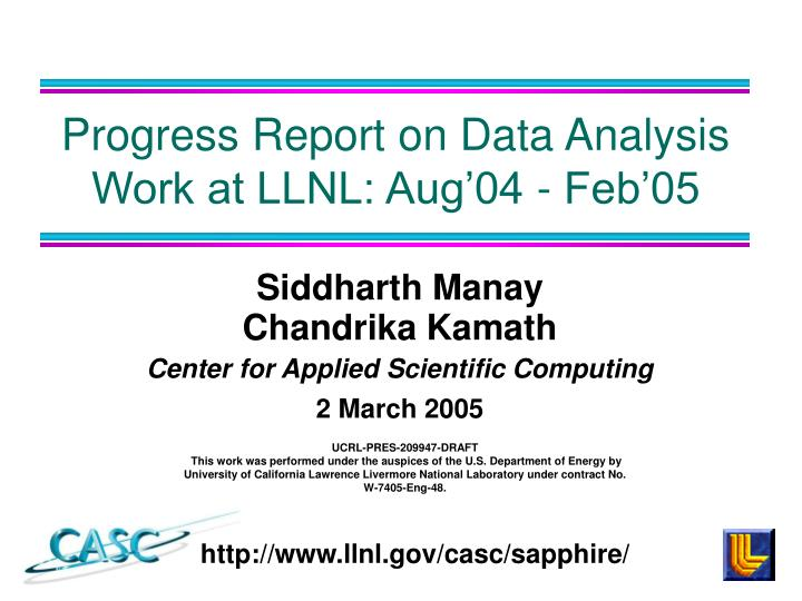 Siddharth manay chandrika kamath center for applied scientific computing 2 march 2005