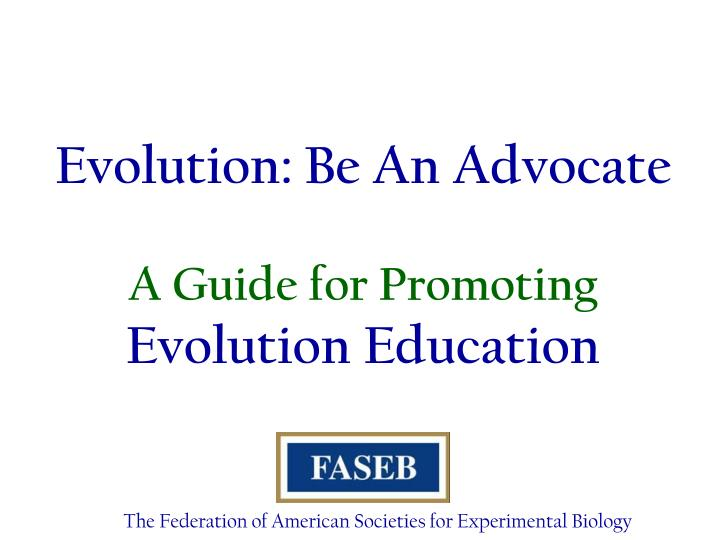 Evolution be an advocate a guide for promoting evolution education