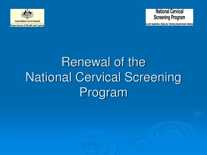 Renewal of the national cervical screening program