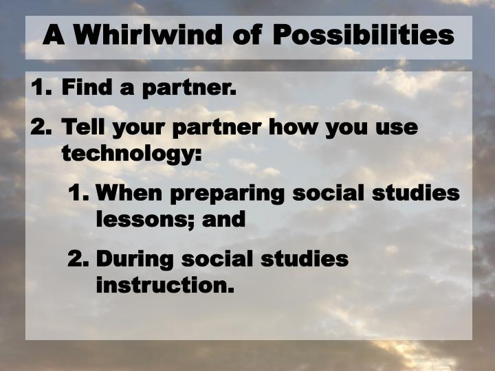 A Whirlwind of Possibilities