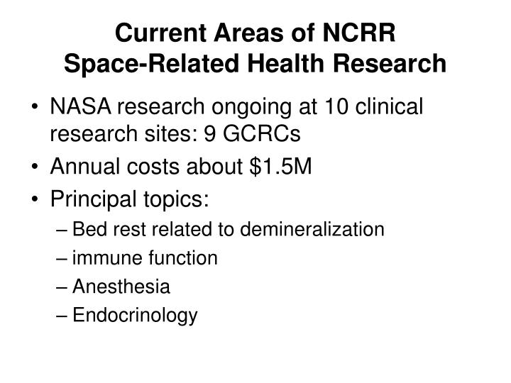 Current areas of ncrr space related health research