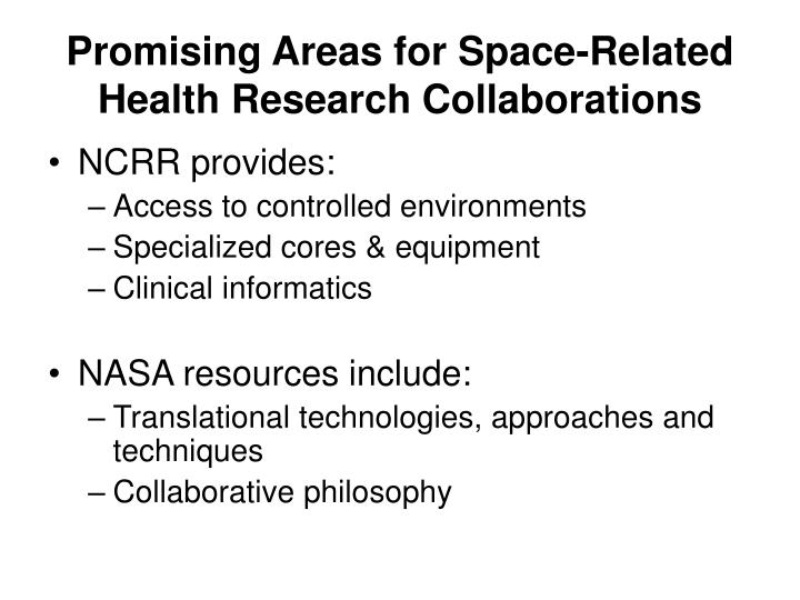 Promising areas for space related health research collaborations