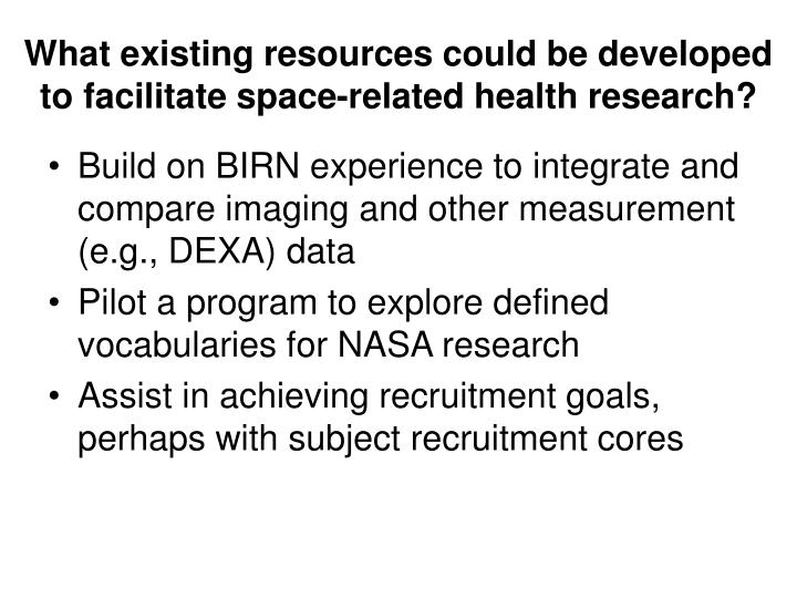What existing resources could be developed to facilitate space-related health research?