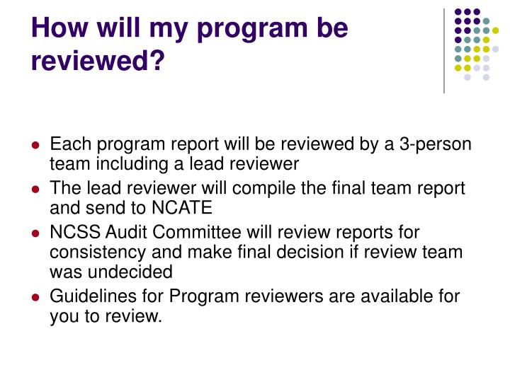 How will my program be reviewed?