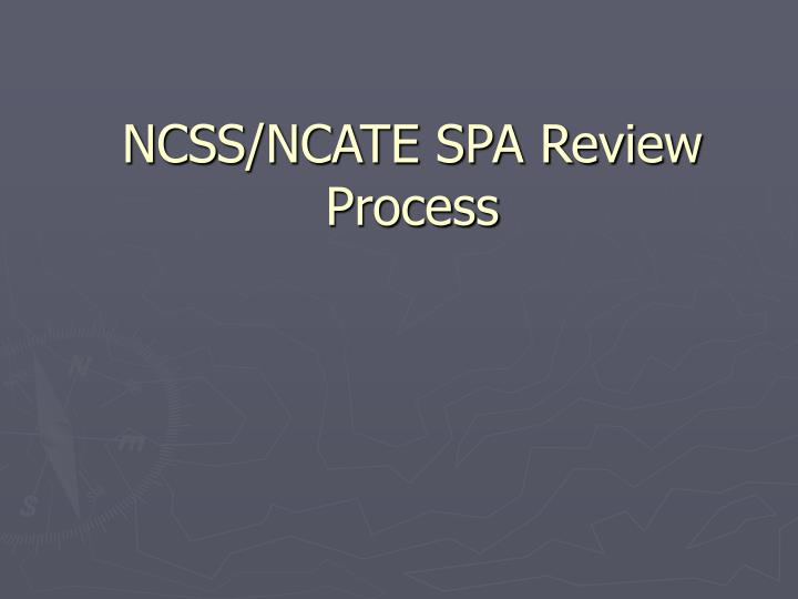 Ncss ncate spa review process