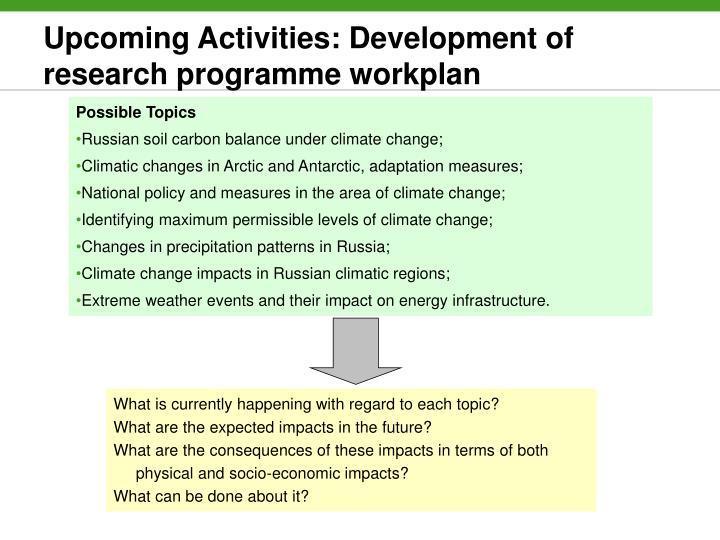 Upcoming Activities: Development of research programme workplan