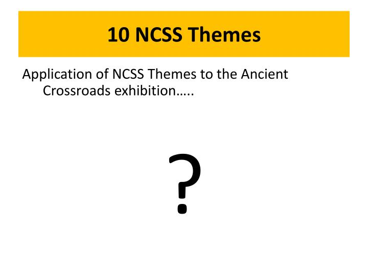 10 NCSS Themes