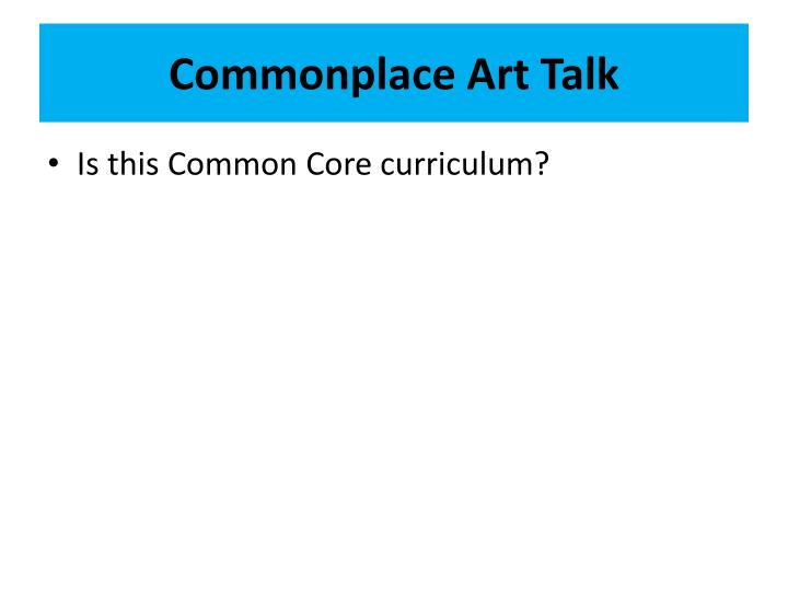 Commonplace Art Talk