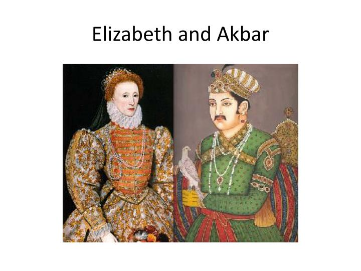 Elizabeth and Akbar