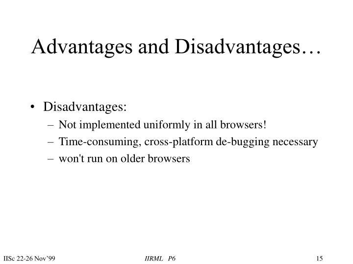 Advantages and Disadvantages…