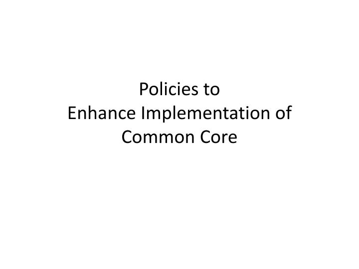 Policies to